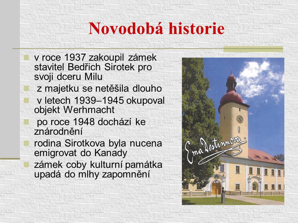 Novodobá historie v roce 1937 zakoupil zámek stavitel Bedřich Sirotek pro svoji dceru Milu z majetku se netěšila dlouho v letech 1939–1945 okupoval ob