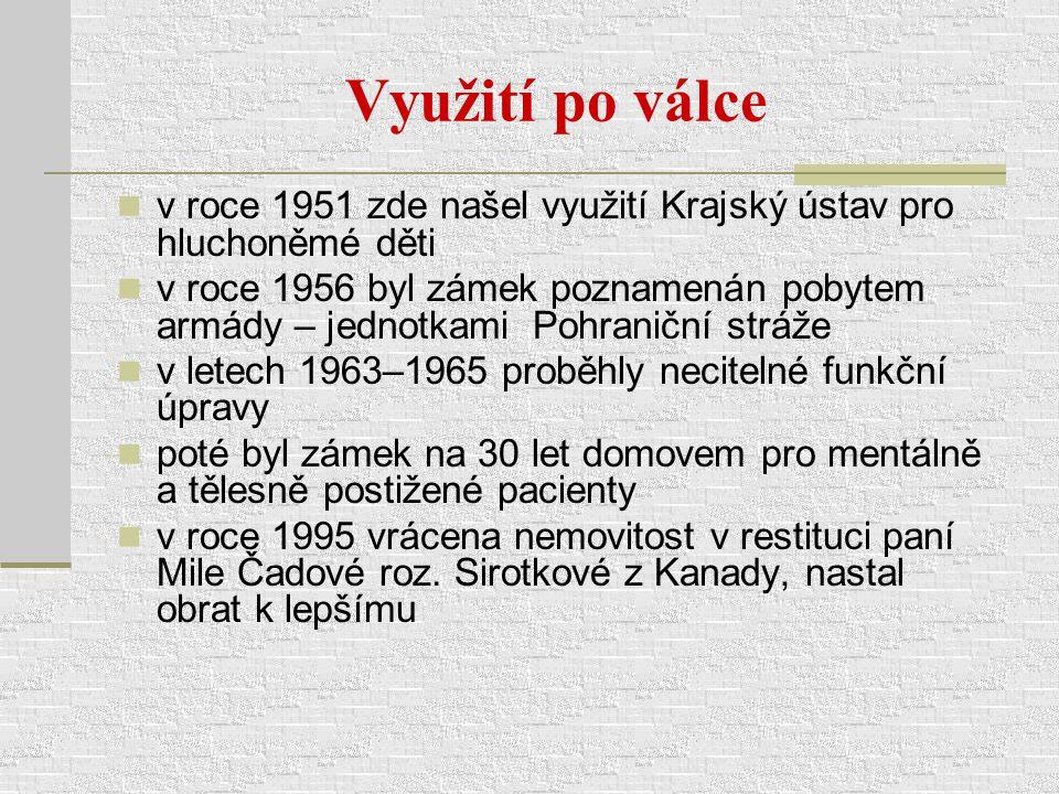 Využití po válce v roce 1951 zde našel využití Krajský ústav pro hluchoněmé děti v roce 1956 byl zámek poznamenán pobytem armády – jednotkami Pohranič