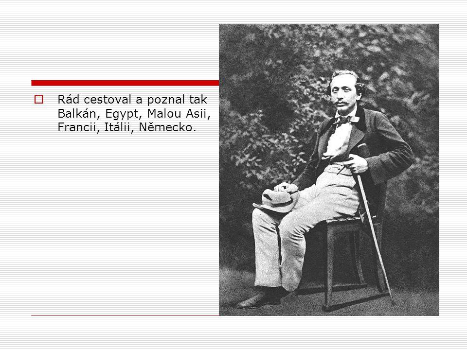 RRád cestoval a poznal tak Balkán, Egypt, Malou Asii, Francii, Itálii, Německo.