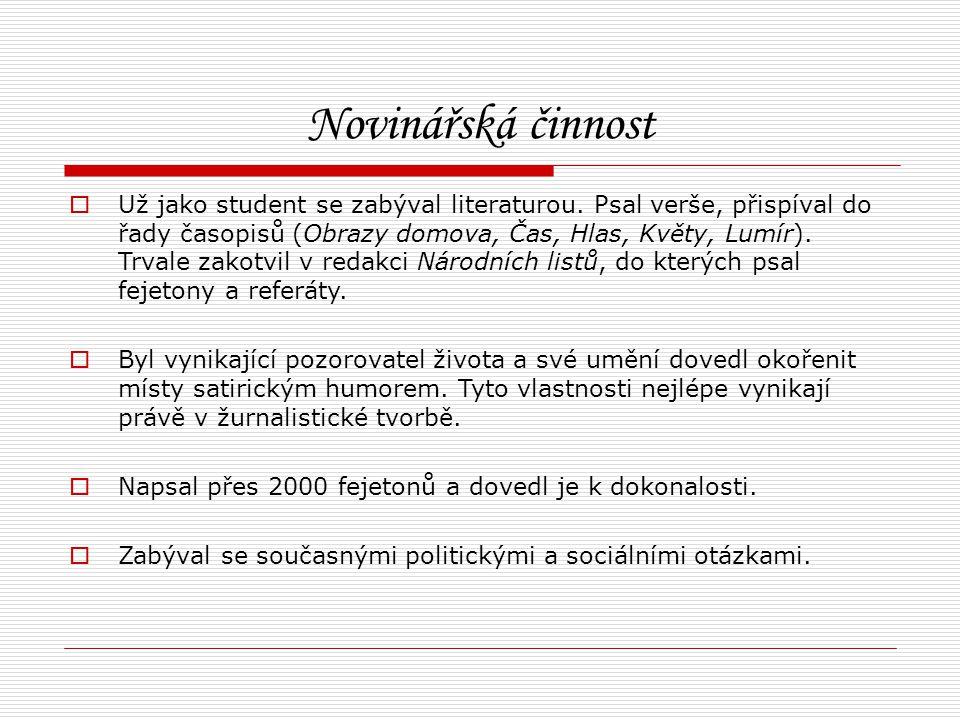 Novinářská činnost  Už jako student se zabýval literaturou.