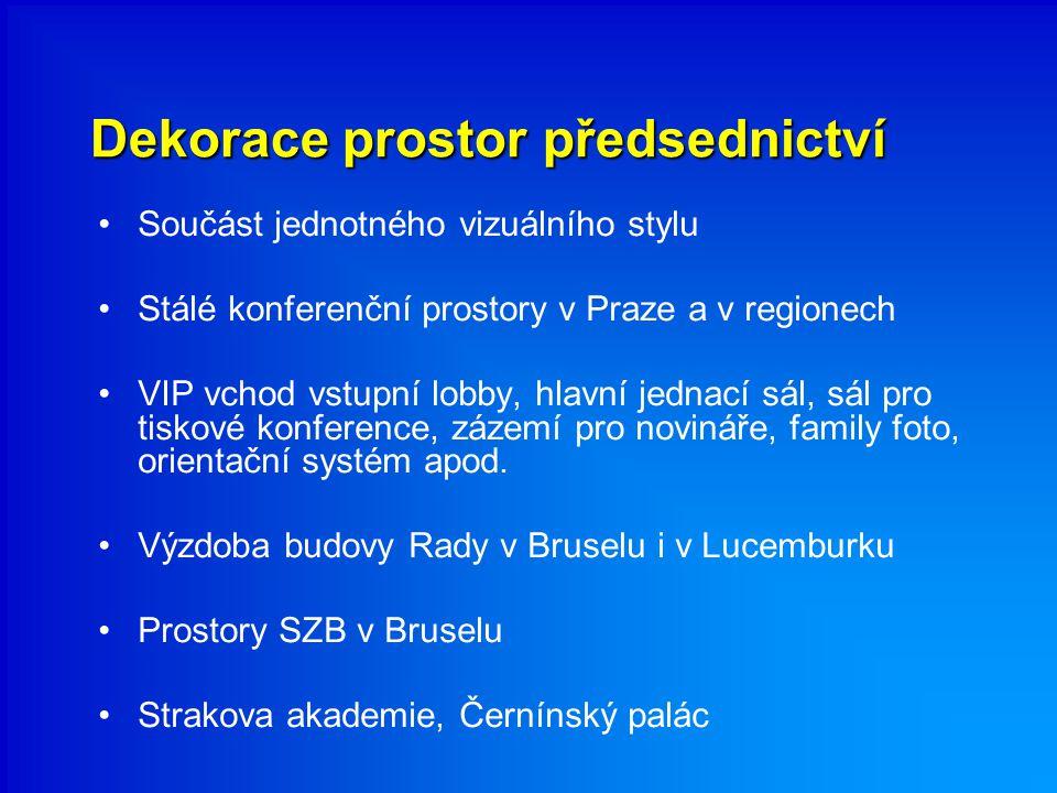 Dekorace prostor předsednictví Součást jednotného vizuálního stylu Stálé konferenční prostory v Praze a v regionech VIP vchod vstupní lobby, hlavní je