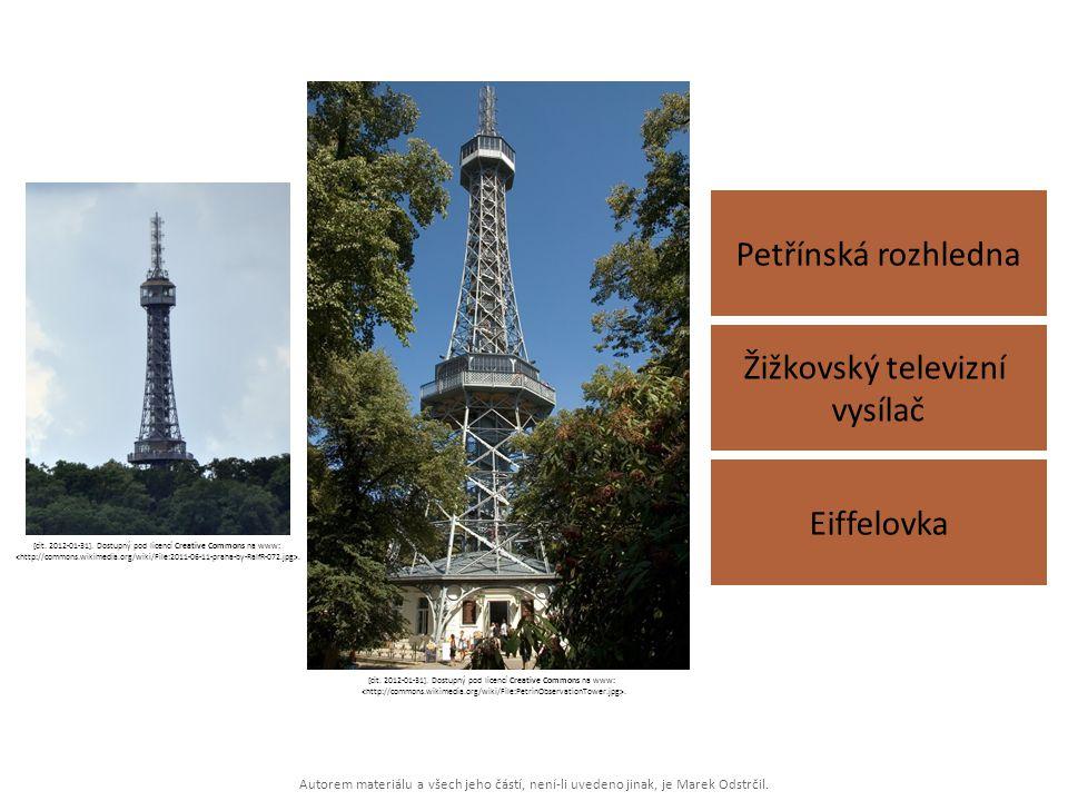 Autorem materiálu a všech jeho částí, není-li uvedeno jinak, je Marek Odstrčil. Petřínská rozhledna Eiffelovka Žižkovský televizní vysílač [cit. 2012-