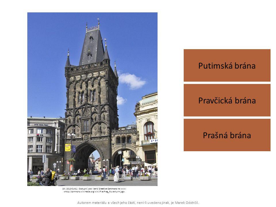 Autorem materiálu a všech jeho částí, není-li uvedeno jinak, je Marek Odstrčil. Putimská brána Prašná brána Pravčická brána [cit. 2012-01-31]. Dostupn
