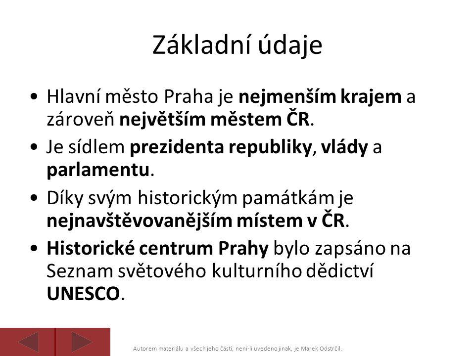 Autorem materiálu a všech jeho částí, není-li uvedeno jinak, je Marek Odstrčil. Základní údaje Hlavní město Praha je nejmenším krajem a zároveň největ