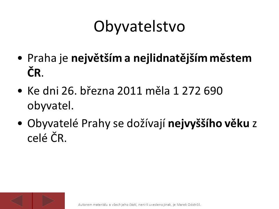 Autorem materiálu a všech jeho částí, není-li uvedeno jinak, je Marek Odstrčil. Obyvatelstvo Praha je největším a nejlidnatějším městem ČR. Ke dni 26.