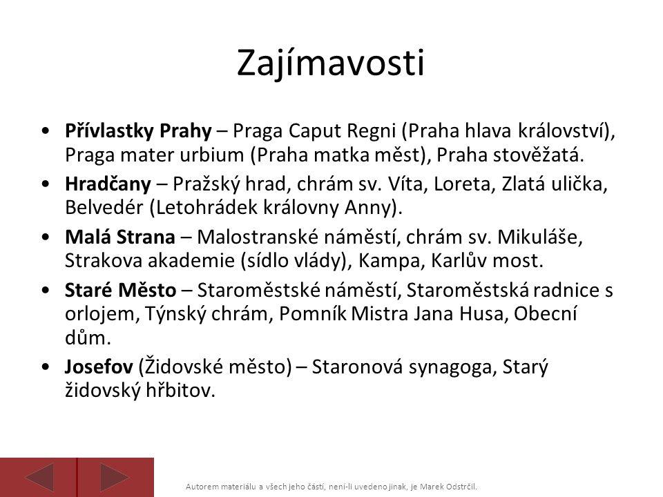 Autorem materiálu a všech jeho částí, není-li uvedeno jinak, je Marek Odstrčil. Zajímavosti Přívlastky Prahy – Praga Caput Regni (Praha hlava královst