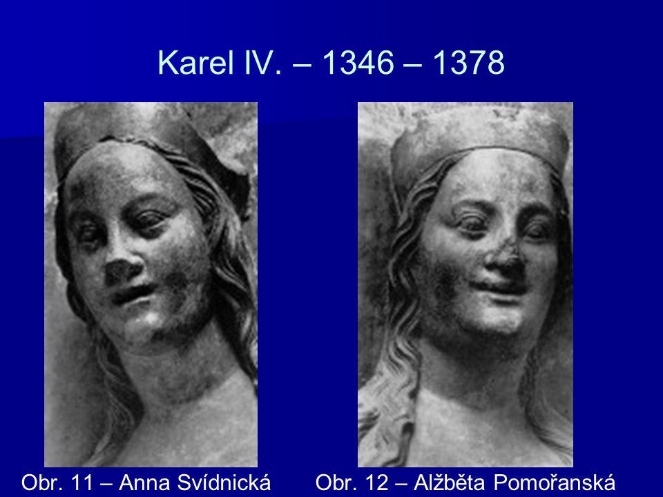 Karel IV.– Karlova univerzita – 1348 Založena roku 1348.