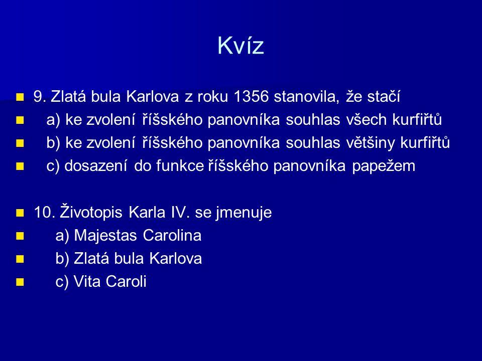 Kvíz 11.Správné pořadí synů Karla IV.