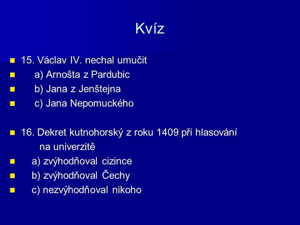 Kvíz 17.Václav IV.
