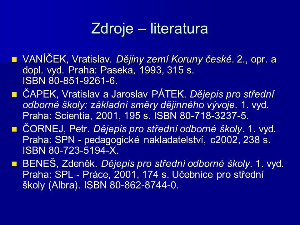 Zdroje – literatura Všeobecná encyklopedie v osmi svazcích.