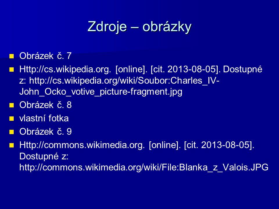 Zdroje – obrázky Obrázek č.10 Http://cs.wikipedia.org.