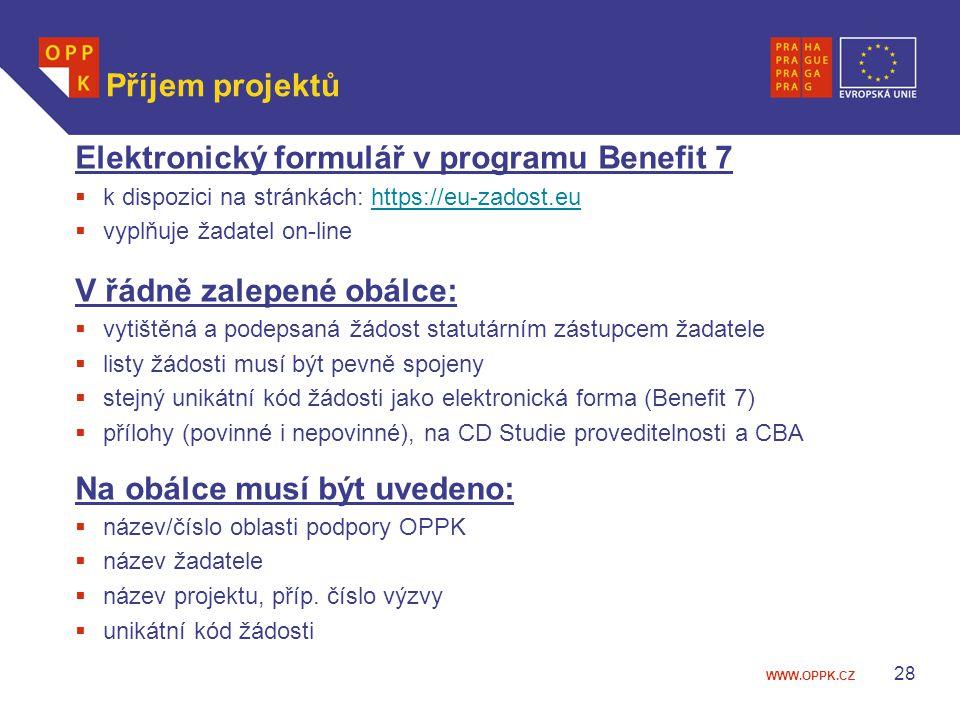 WWW.OPPK.CZ 28 Příjem projektů Elektronický formulář v programu Benefit 7  k dispozici na stránkách: https://eu-zadost.euhttps://eu-zadost.eu  vyplňuje žadatel on-line V řádně zalepené obálce:  vytištěná a podepsaná žádost statutárním zástupcem žadatele  listy žádosti musí být pevně spojeny  stejný unikátní kód žádosti jako elektronická forma (Benefit 7)  přílohy (povinné i nepovinné), na CD Studie proveditelnosti a CBA Na obálce musí být uvedeno:  název/číslo oblasti podpory OPPK  název žadatele  název projektu, příp.