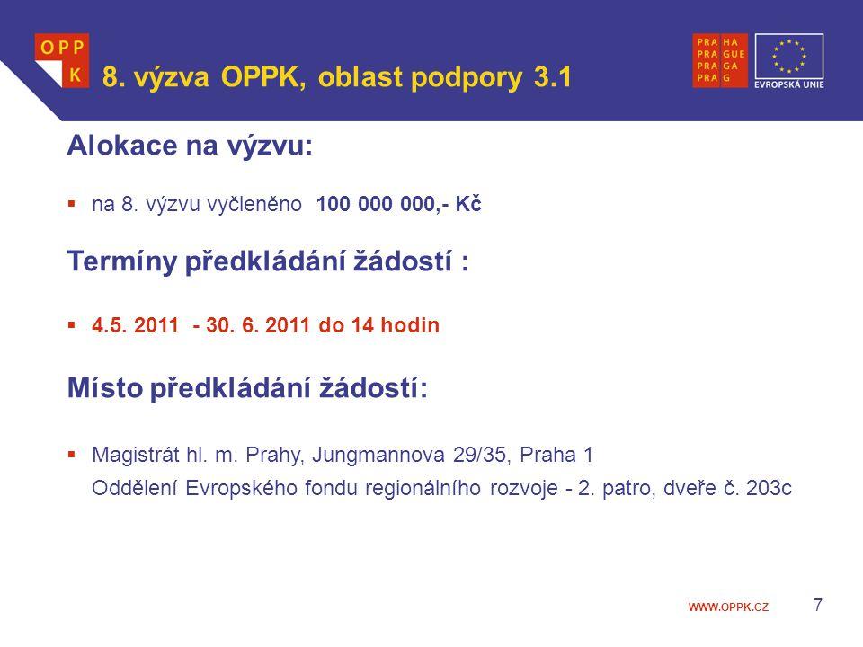 WWW.OPPK.CZ 7 Alokace na výzvu:  na 8.