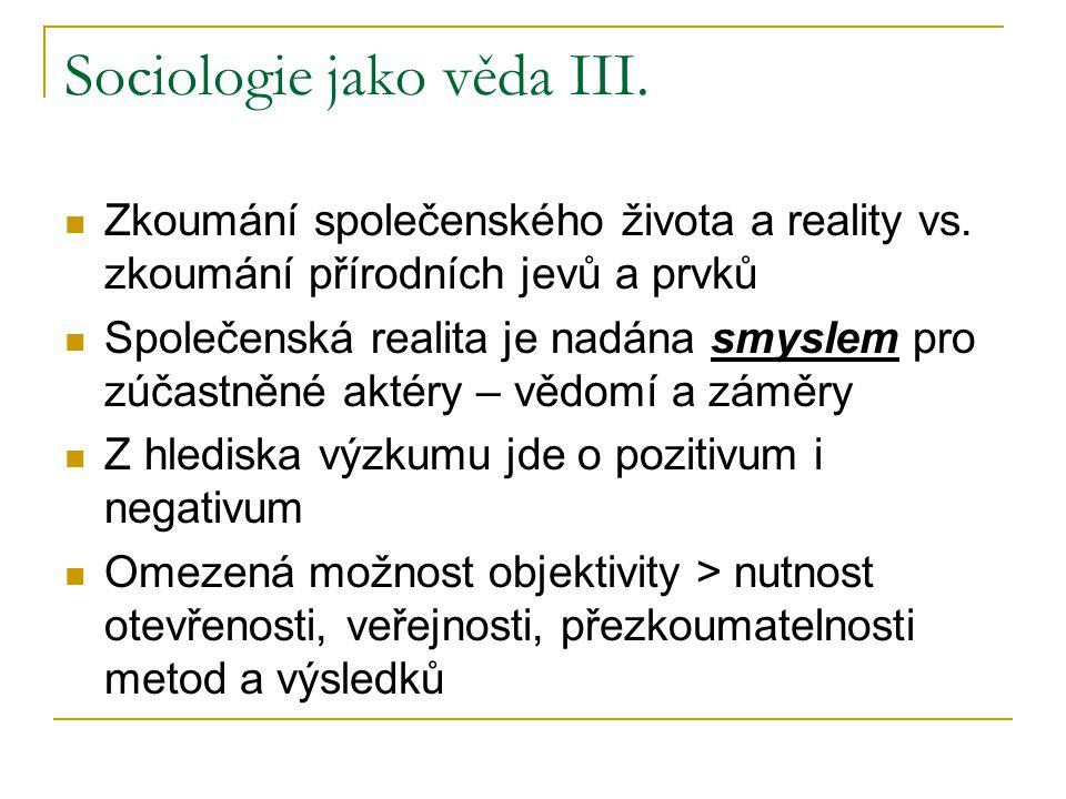Sociologie jako věda III. Zkoumání společenského života a reality vs.