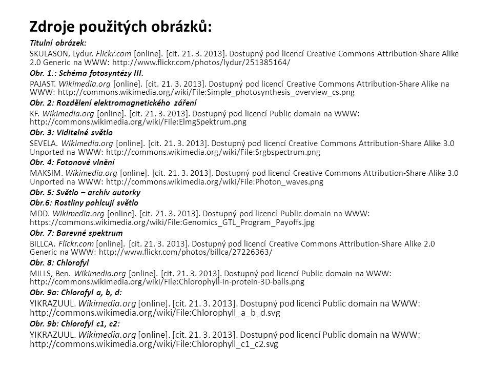 Zdroje použitých obrázků: Titulní obrázek: SKULASON, Lydur. Flickr.com [online]. [cit. 21. 3. 2013]. Dostupný pod licencí Creative Commons Attribution