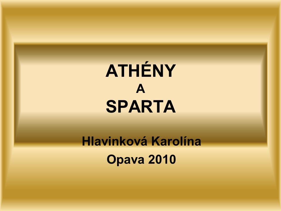 ATHÉNY A SPARTA Hlavinková Karolína Opava 2010