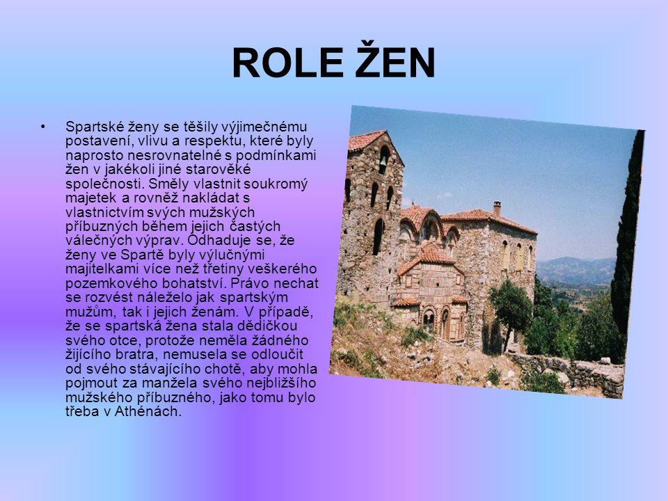 ROLE ŽEN Spartské ženy se těšily výjimečnému postavení, vlivu a respektu, které byly naprosto nesrovnatelné s podmínkami žen v jakékoli jiné starověké