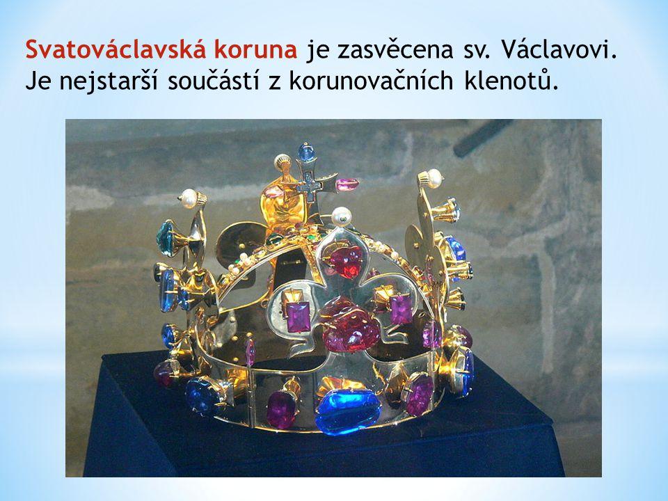 Svatováclavská koruna je zasvěcena sv. Václavovi. Je nejstarší součástí z korunovačních klenotů.