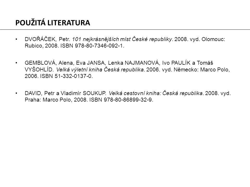 DVOŘÁČEK, Petr. 101 nejkrásnějších míst České republiky. 2008. vyd. Olomouc: Rubico, 2008. ISBN 978-80-7346-092-1. GEMBLOVÁ, Alena, Eva JANSA, Lenka N