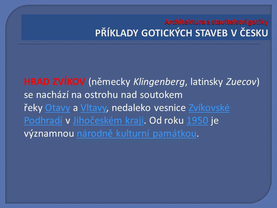 HRAD ZVÍKOV (německy Klingenberg, latinsky Zuecov) se nachází na ostrohu nad soutokem řeky Otavy a Vltavy, nedaleko vesnice Zvíkovské Podhradí v Jihoč