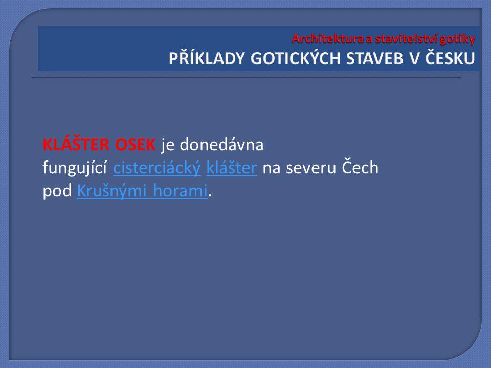 KLÁŠTER OSEK je donedávna fungující cisterciácký klášter na severu Čech pod Krušnými horami.cisterciáckýklášterKrušnými horami