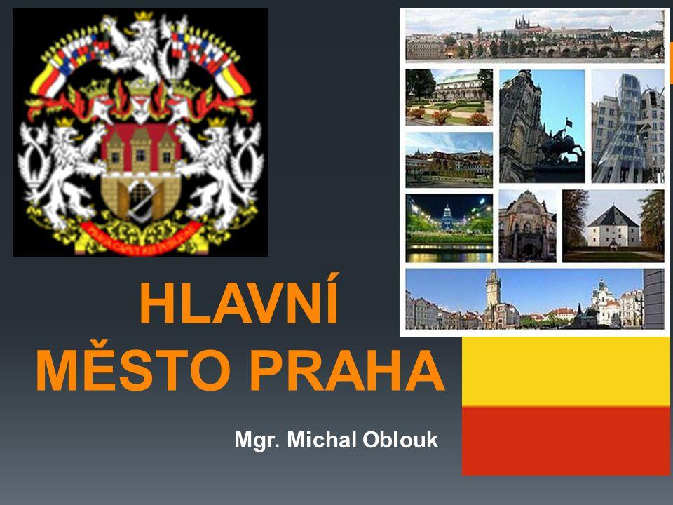 HLAVNÍ MĚSTO PRAHA Mgr. Michal Oblouk