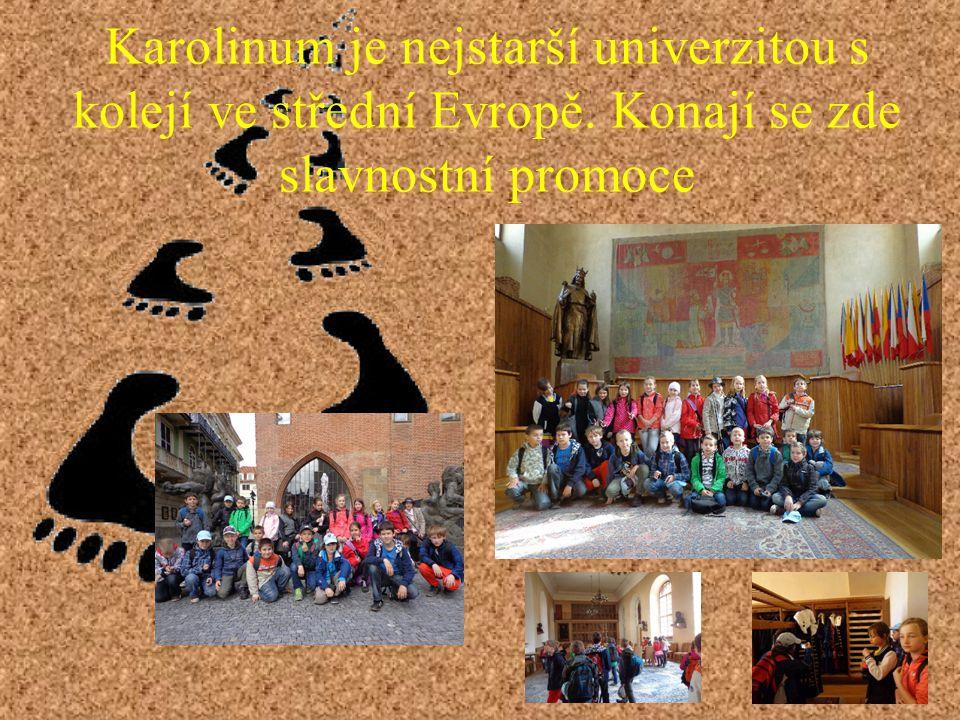 Karolinum je nejstarší univerzitou s kolejí ve střední Evropě. Konají se zde slavnostní promoce