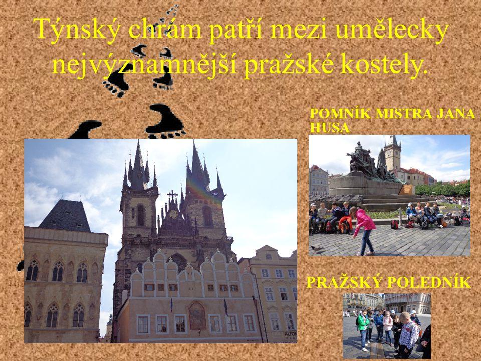 Týnský chrám patří mezi umělecky nejvýznamnější pražské kostely. PRAŽSKÝ POLEDNÍK POMNÍK MISTRA JANA HUSA