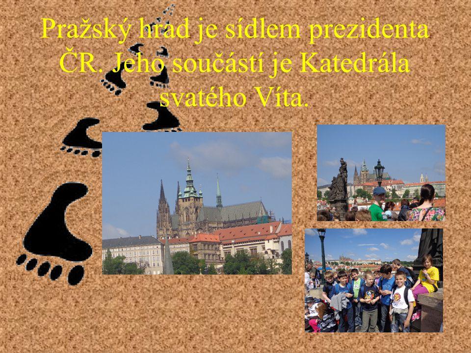 Pražský hrad je sídlem prezidenta ČR. Jeho součástí je Katedrála svatého Víta.