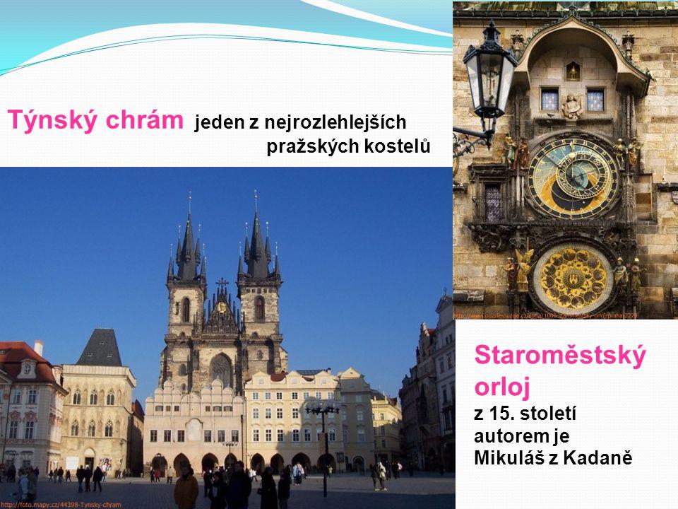 Týnský chrám jeden z nejrozlehlejších pražských kostelů Staroměstský orloj z 15.
