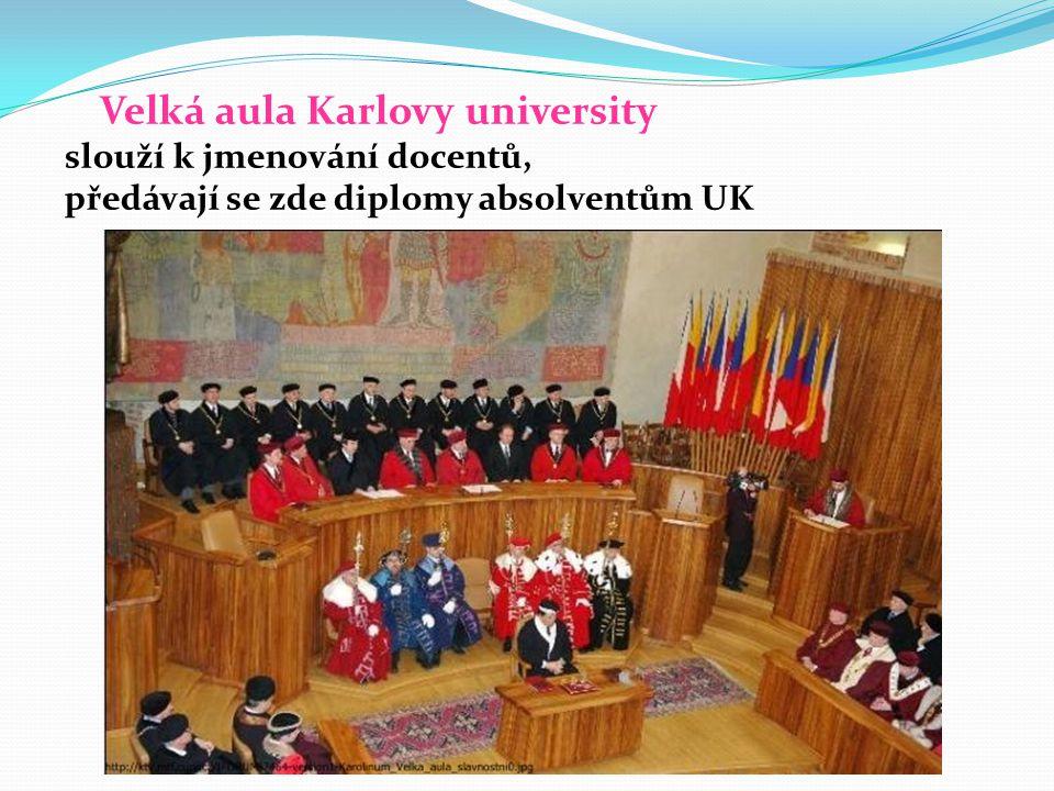 Velká aula Karlovy university slouží k jmenování docentů, předávají se zde diplomy absolventům UK