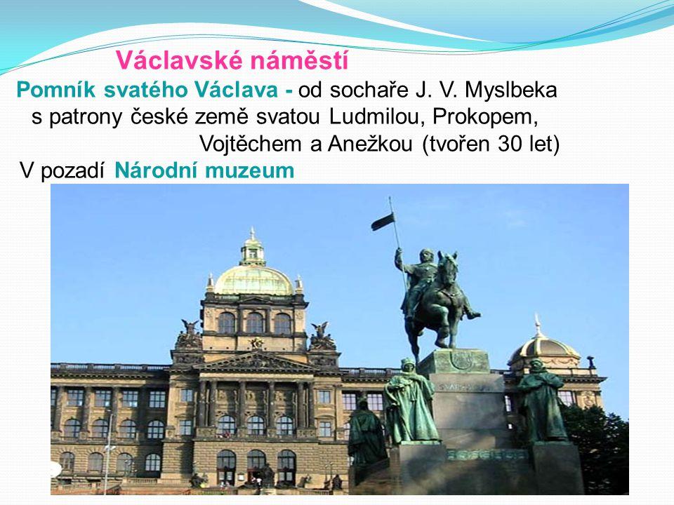 Václavské náměstí Pomník svatého Václava - od sochaře J.