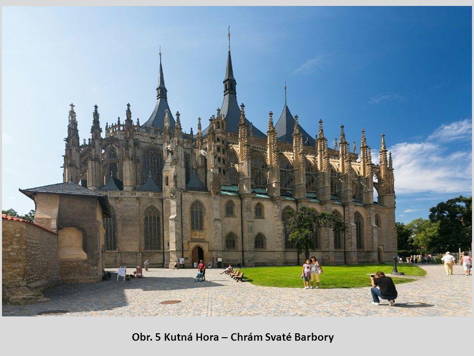 Obr. 5 Kutná Hora – Chrám Svaté Barbory