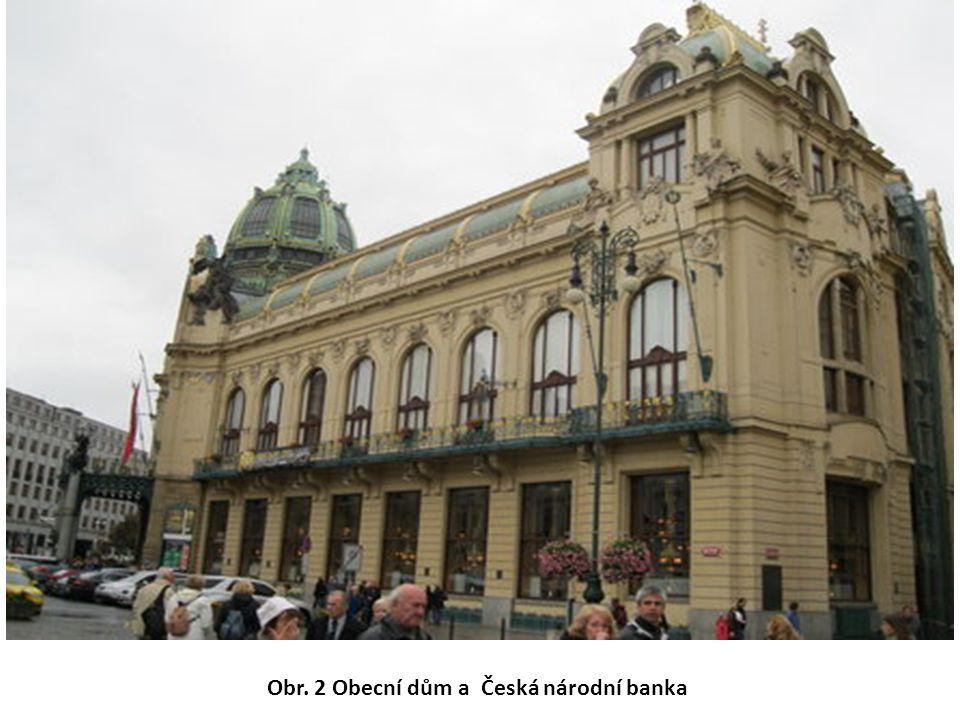 Obr. 2 Obecní dům a Česká národní banka