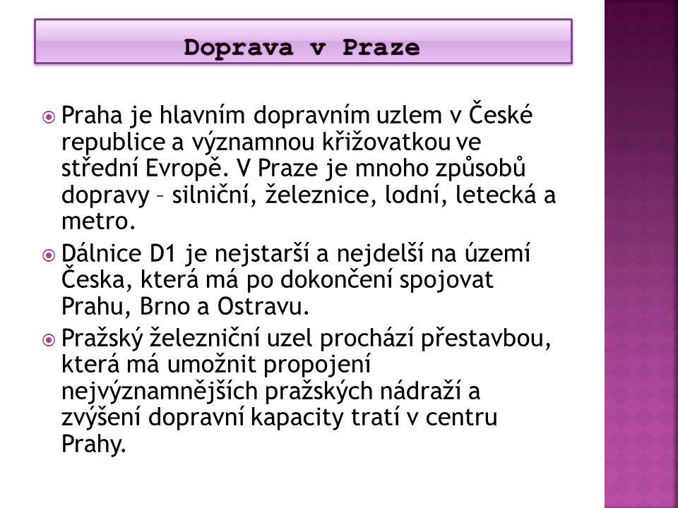  Praha je hlavním dopravním uzlem v České republice a významnou křižovatkou ve střední Evropě. V Praze je mnoho způsobů dopravy – silniční, železnice