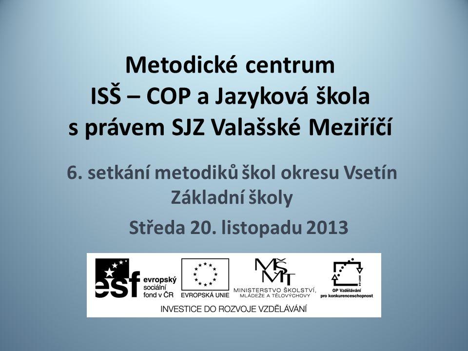 Metodické centrum ISŠ – COP a Jazyková škola s právem SJZ Valašské Meziříčí 6.