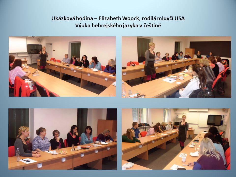 Ukázková hodina – Elizabeth Woock, rodilá mluvčí USA Výuka hebrejského jazyka v češtině