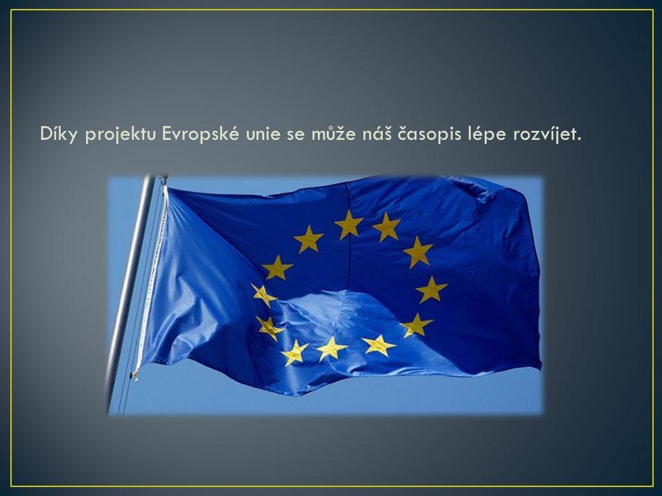 Díky projektu Evropské unie se může náš časopis lépe rozvíjet.