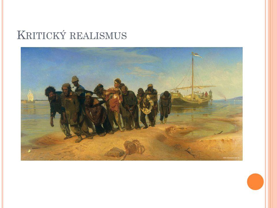Z NAKY : Umělecký směr 2.poloviny 19. století. Realita = skutečnost.