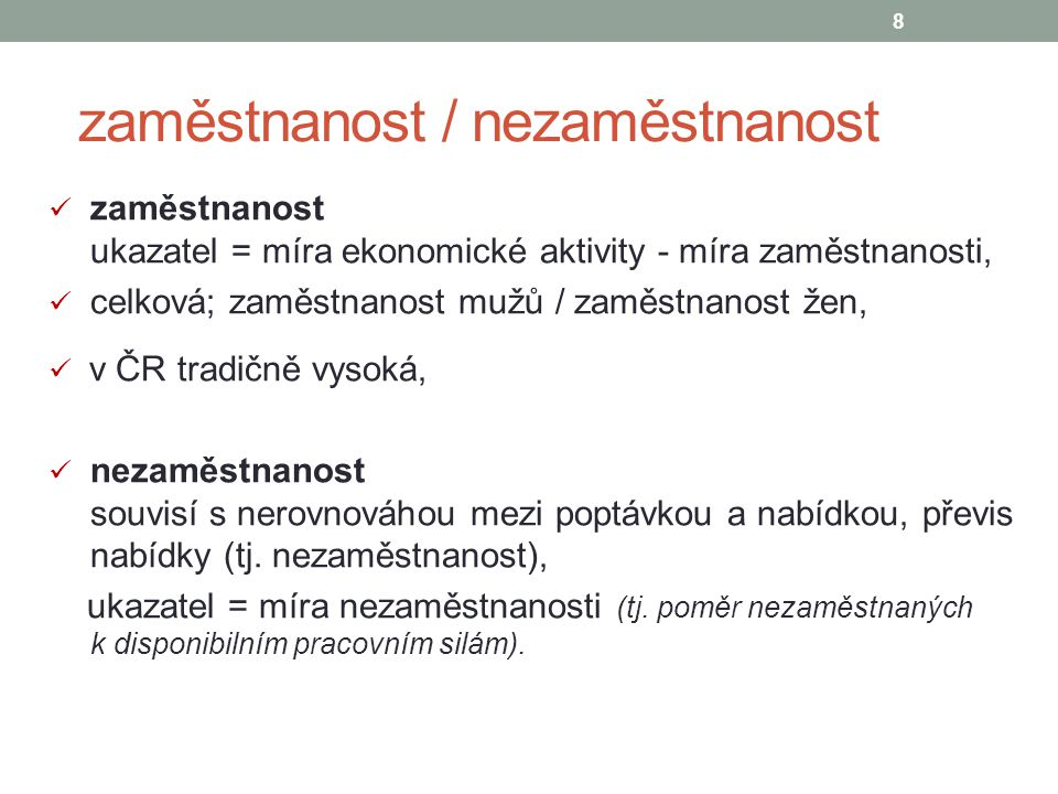 Míra zaměstnanosti – věkové skupiny /EU/ zdroj: www.czso.czwww.czso.cz 9