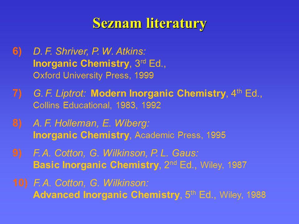 Seznam literatury 6) D. F. Shriver, P. W.