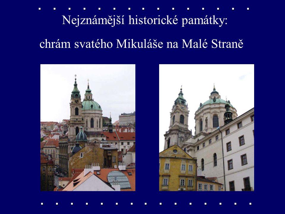 Nejznámější historické památky: Staroměstská radnice s orlojem