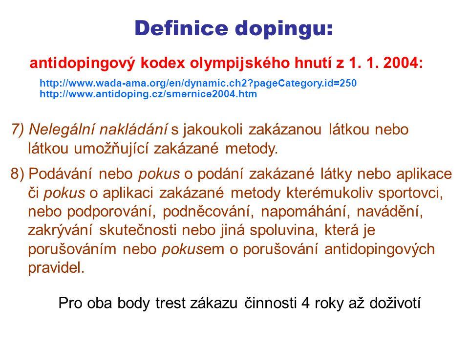 Testování 1) všichni při příslušných soutěžích ( národní či mezinárodni federace) Sportovci podléhají: 2) registrovaní ve sportovních svazech ČR i mimo soutěž, kdykoliv a kdekoliv Provádí člen exekutivy ADV či dopingový komisař (DK) Odběr krevního vzorku či vzorku moči.