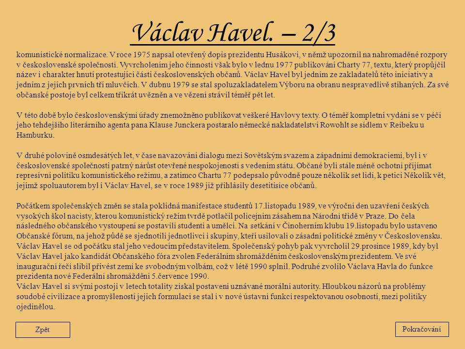 Václav Havel. – 2/3 Zpět komunistické normalizace. V roce 1975 napsal otevřený dopis prezidentu Husákovi, v němž upozornil na nahromaděné rozpory v če