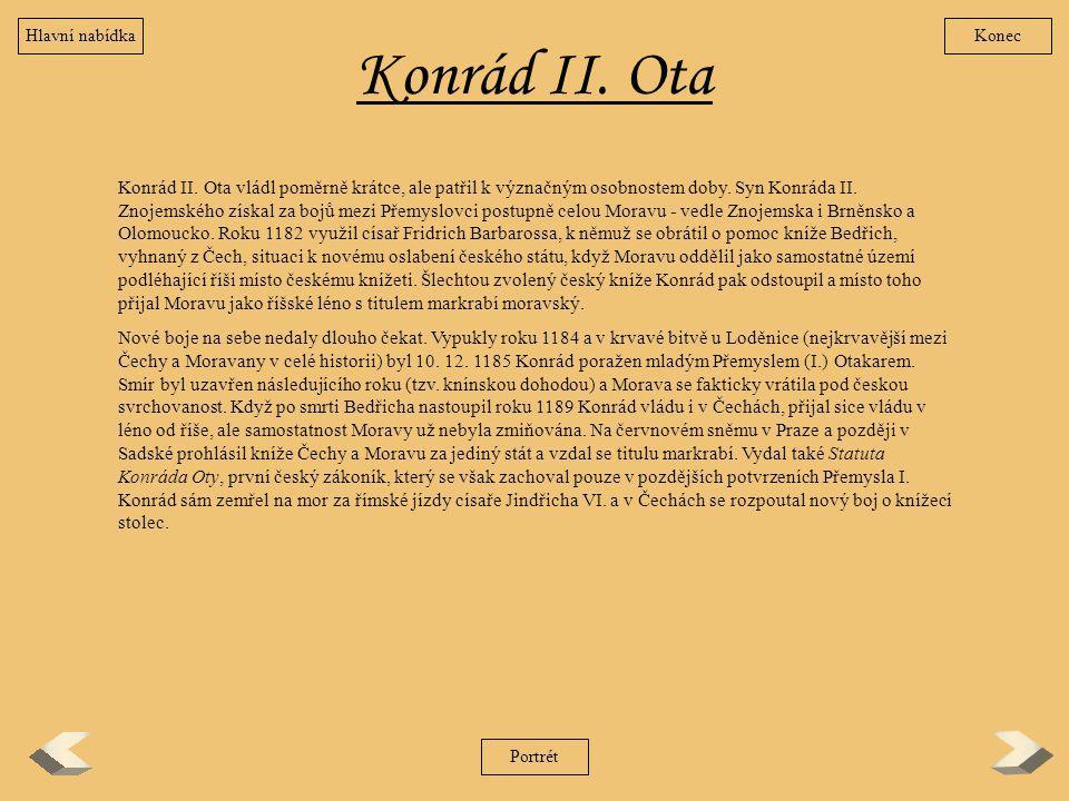 Konrád II. Ota Konrád II. Ota vládl poměrně krátce, ale patřil k význačným osobnostem doby. Syn Konráda II. Znojemského získal za bojů mezi Přemyslovc