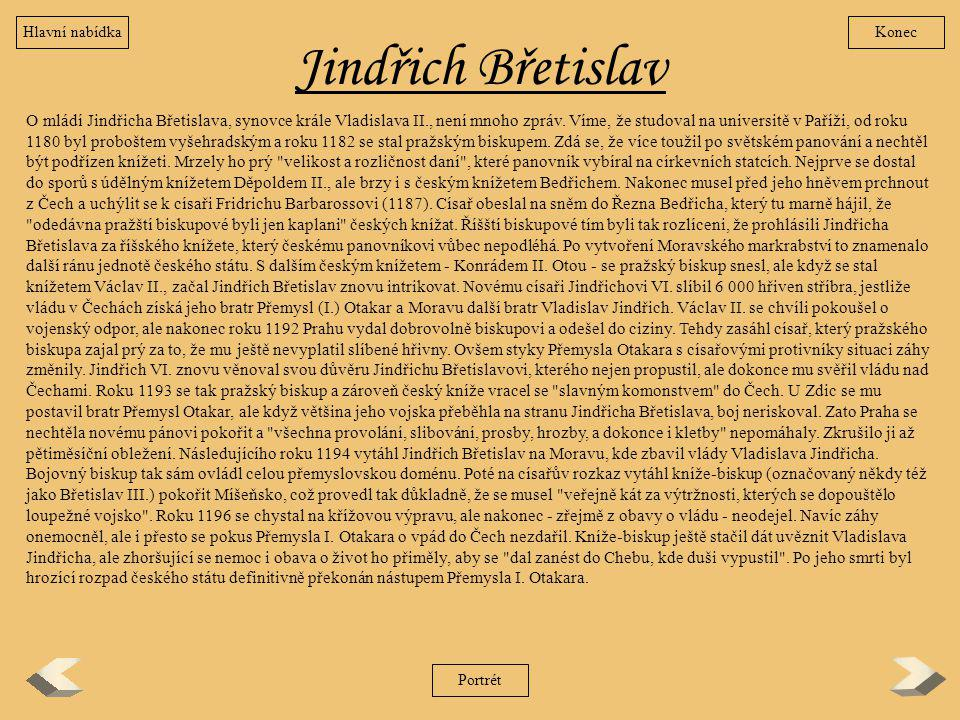 Jindřich Břetislav O mládí Jindřicha Břetislava, synovce krále Vladislava II., není mnoho zpráv. Víme, že studoval na universitě v Paříži, od roku 118