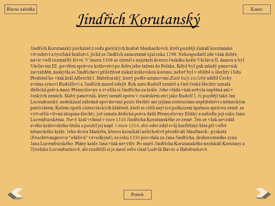 Jindřich Korutanský Jindřich Korutanský pocházel z rodu gorických hrabat Menhardovců, kteří později získali korutanské vévodství a tyrolské hrabství,