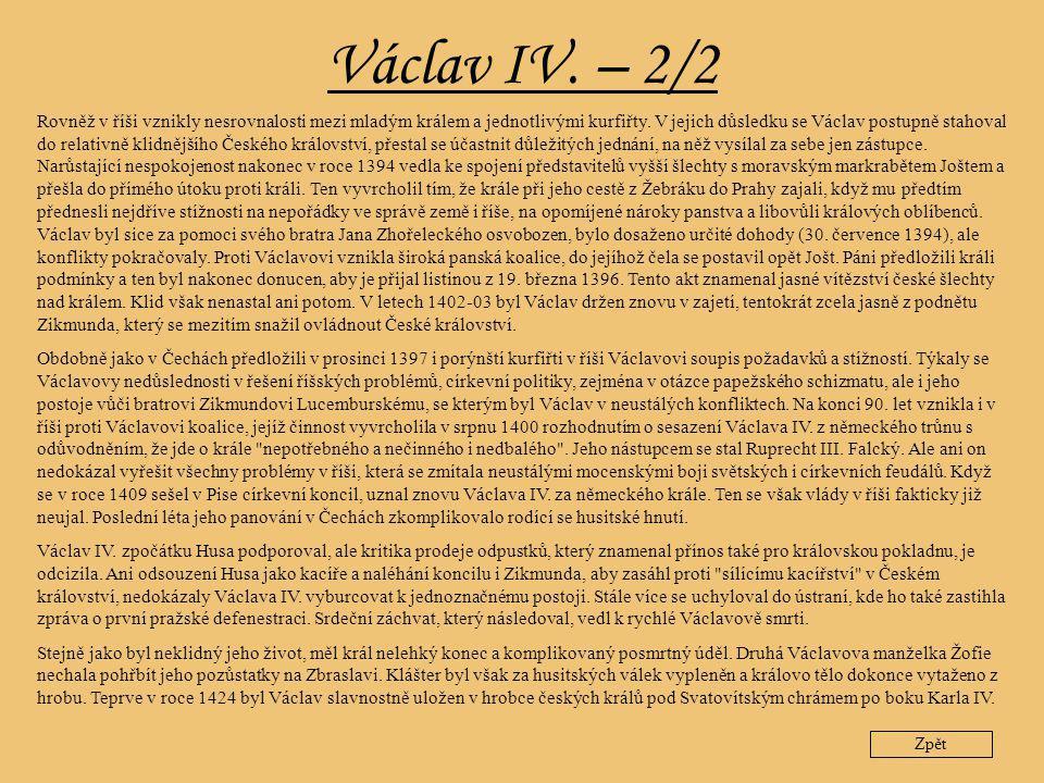 Václav IV. – 2/2 Rovněž v říši vznikly nesrovnalosti mezi mladým králem a jednotlivými kurfiřty. V jejich důsledku se Václav postupně stahoval do rela