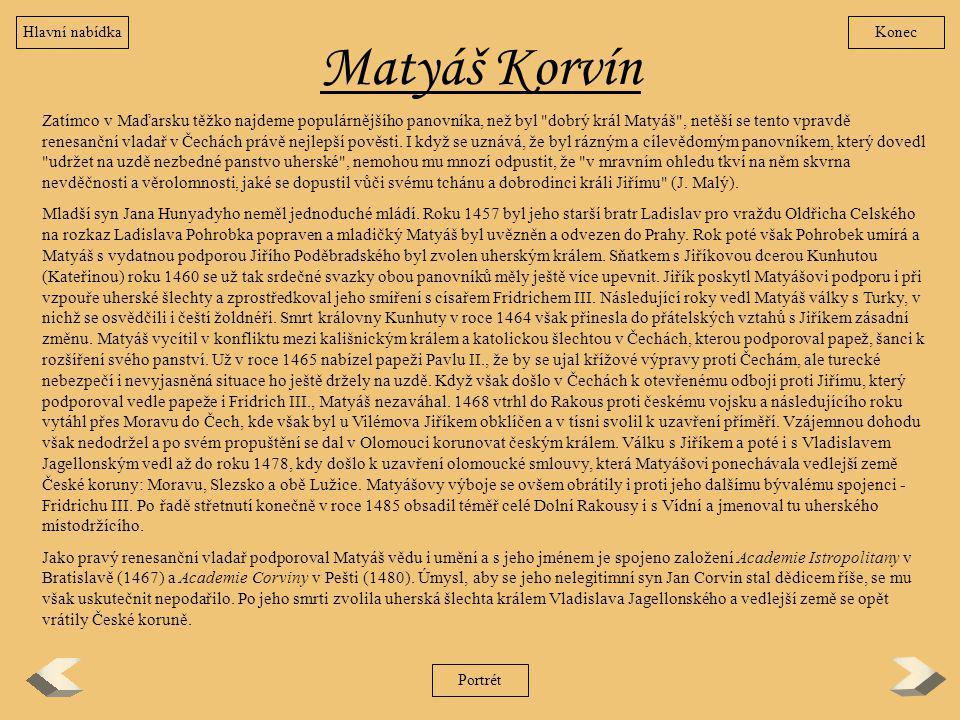 Matyáš Korvín Zatímco v Maďarsku těžko najdeme populárnějšího panovníka, než byl