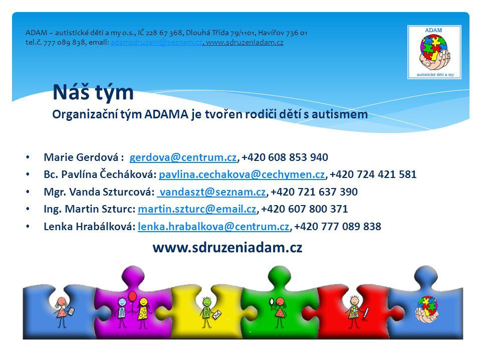 ADAM – autistické děti a my o.s., IČ 228 67 368, Dlouhá Třída 79/1101, Havířov 736 01 tel.č.